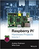 Raspberry Pi Hardware Projects, Volume 1