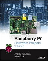 Raspberry Pi Hardware Projects, Volume 1 Front Cover