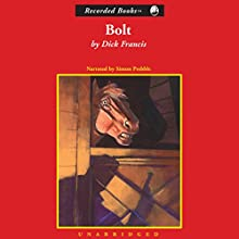Bolt (       UNABRIDGED) by Dick Francis Narrated by Simon Prebble