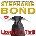 License to Thrill: A Romantic Mystery (       UNABRIDGED) by Stephanie Bond Narrated by Erin Mallon