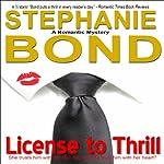 License to Thrill: A Romantic Mystery | Stephanie Bond