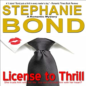License to Thrill: A Romantic Mystery | [Stephanie Bond]