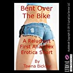 Bent Over the Bike: A Reluctant First Anal Sex Short | Tawna Bickley