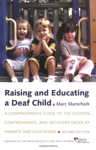 Raising and Educating a Deaf Child: A Comprehensive Guide...