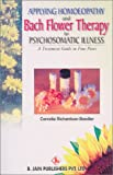 img - for Applying Homoeopathy and Bach Flower Therapy to Psychosomatic Illness book / textbook / text book