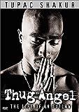 Tupac Shakur - Thug Angel (The Life of an Outlaw)