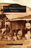 img - for Hot Springs County (WY) (Images of America) book / textbook / text book