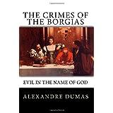 The Crimes of the Borgias ~ Alexandre Dumas