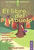 El libro del abuelo: Un mundo de aventuras entre la realidad y la fantasia (Ficcion interactiva series) (Spanish Edition)
