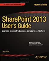 SharePoint 2013 User's Guide, 4th Edition Front Cover