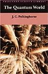 The Quantum World (Princeton Science...