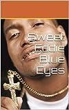 Sweet Eddie Blue Eyes