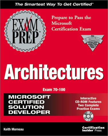 MCSD Architectures Exam Prep Exam 70-100 with CDROM