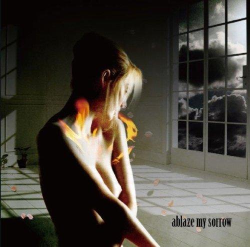 Ablaze My Sorrow (First Press Limited Edition)(Japan Version)
