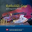 Rothschilds Geige Hörspiel von Anton Tschechow, Fritz Zaugg Gesprochen von: André Jung, Norbert Schwientek, Renate Steiger