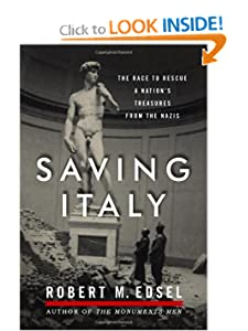 Saving Italy: The Race to Rescue a Nation's Treasures from the Nazis by Robert M. Edsel