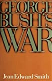 George Bushs War
