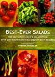 Best-Ever Salads: The Definitive Cook's Collection: 200 Mouthwatering Recipes