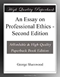An Essay on Professional Ethics - Second Edition