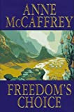Freedom's Choice (0679742115) by McCaffrey, Anne
