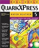 Real World QuarkXPress 5 (0201354926) by Blatner, David