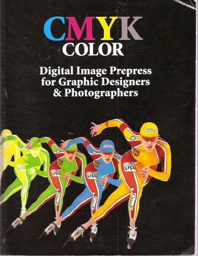 CMYK Color Digital Image Prepress for Graphic Designers & Photographers (With Workbook Reference Ima