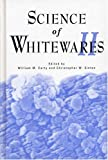 Science of Whitewares II (157498067X) by William M. Carty