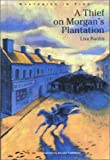 img - for A Thief on Morgan's Plantation (Mysteries in Time (Silver Moon Press)) book / textbook / text book
