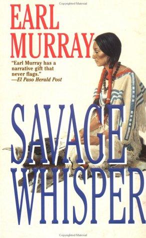 Savage Whisper, Earl Murray