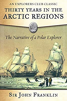 Thirty-Years-in-the-Arctic-Regions-The-Narrative-of-a-Polar-Explorer-Explorers