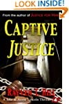 Captive Justice: A Private Investigat...