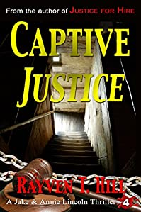 Captive Justice: A Private Investigator Mystery Series by Rayven T. Hill ebook deal