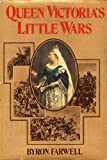 Queen Victoria's Little Wars (0060112220) by Byron Farwell