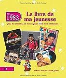 echange, troc Laurent CHOLLET - 1983, LE LIVRE DE MA JEUNESSE