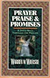 Prayer Praise and Promises: A Daily Walk Through the Psalms (0801097258) by Wiersbe, Warren W.