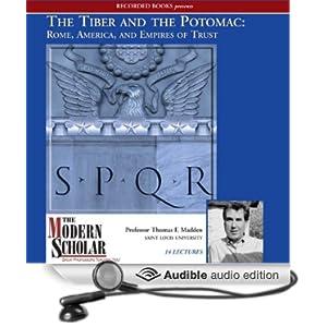 Rome, America, and Empires of Trust [Unabridged] - Prof. Thomas F. Madden