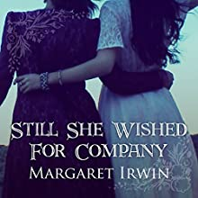 Still She Wished For Company (       UNABRIDGED) by Margaret Irwin Narrated by Eleanor David