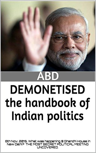 demonetised-the-handbook-of-indian-politics-8th-nov-2016-what-was-happening-ghandhi-house-in-new-del