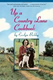 Up a Country Lane Cookbook (A Bur Oak Original)