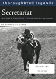 img - for Secretariat: Racing's Greatest Triple Crown Winner (Thoroughbred Legends (Unnumbered)) by Timothy T Capps (2007-02-25) book / textbook / text book