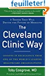 The Cleveland Clinic Way: Lessons in...