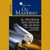 El Vendedor Más Grande del Mundo [The Greatest Salesman in the World] | [Og Mandino]