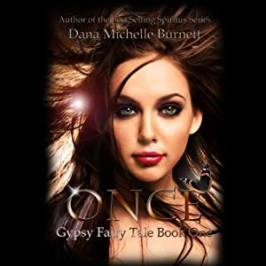 Once: Gypsy Fairy Tale, Book One (Volume 1) | [Dana Michelle Burnett]