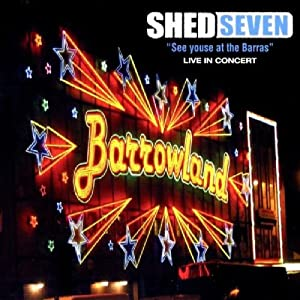 SHED SEVEN - See Youse at the Barras: Live in Concert - Amazon.com