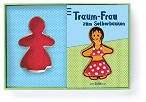 Traumfrau zum Selberbacken: Amazon.de: kein Autor: Bücher