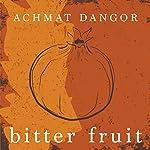 Bitter Fruit: A Novel   Achmat Dangor