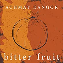 Bitter Fruit: A Novel Audiobook by Achmat Dangor Narrated by Tug Yourgrau