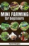 Mini Farming for Beginners: Create a...