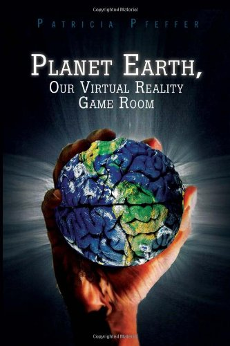 Planet Earth, Our Virtual Reality Game Room
