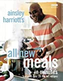 Ainsley Harriott Ainsley Harriott's All New Meals in Minutes